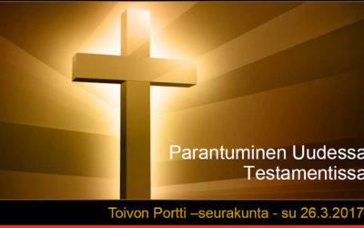 Parantuminen Uudessa Testamentissa – Timo Aro-Heinilän opetus 26.3.2017