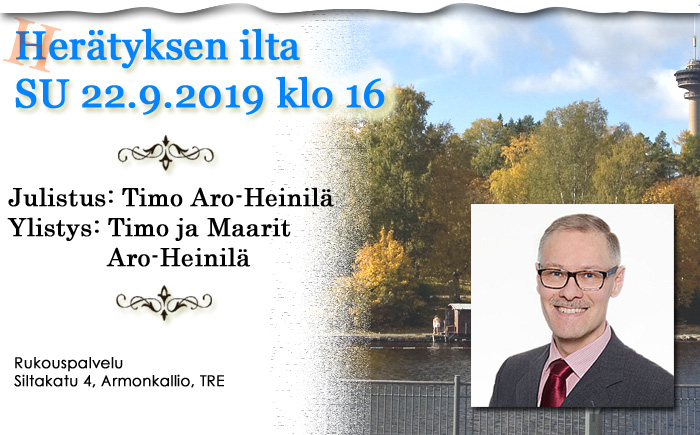 SU 22.9.2019 Herätyksen ilta klo 16- Timo Aro-Heinilä