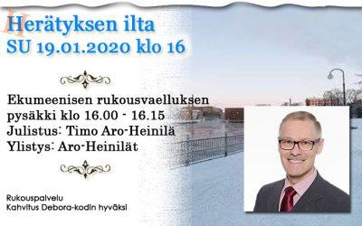 SU 19.1.2020 klo 16 Herätyksen ilta – Timo Aro-Heinilä + ekumeenisen rukousvaelluksen pysäkki