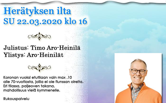 Henkilörajoitettu herätyksen ilta 22.3.2020 klo 16 – Timo Aro-Heinilä
