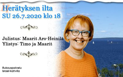 SU 26.7.2020 klo 18 Herätyksen ilta – Maarit Aro-Heinilä