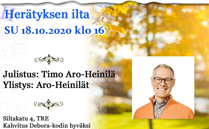 SU 18.10.2020 klo 16 Herätyksen ilta – Timo Aro-Heinilä