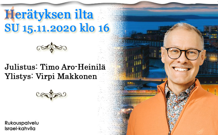 SU 15.11.2020 klo 16 Herätyksen ilta – Timo Aro-Heinilä