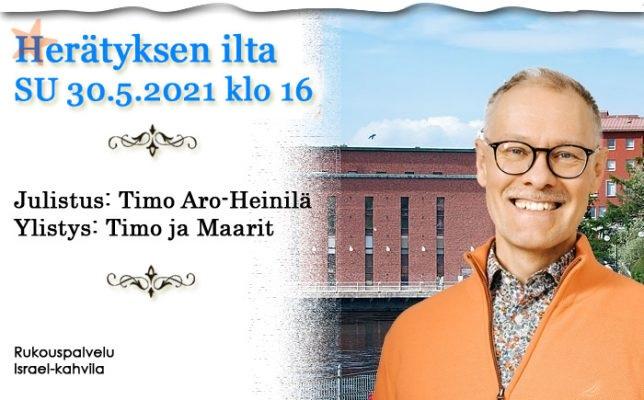 SU 30.05.2021 klo 16 Herätyksen ilta – Timo Aro-Heinilä