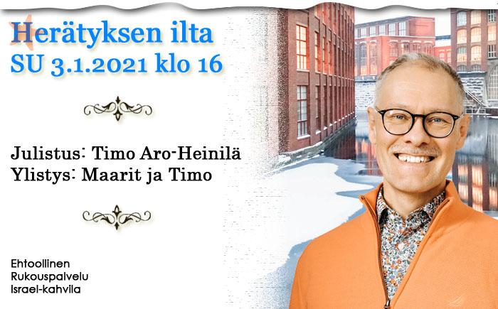 SU 3.1.2021 klo 16 Herätyksen ilta – Timo Aro-Heinilä