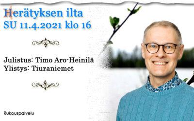 SU 11.4.2021 Herätyksen ilta klo 16 – Timo Aro-Heinilä
