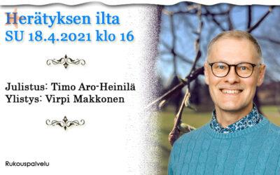 SU 18.4.2021 Herätyksen ilta klo 16 – Timo Aro-Heinilä