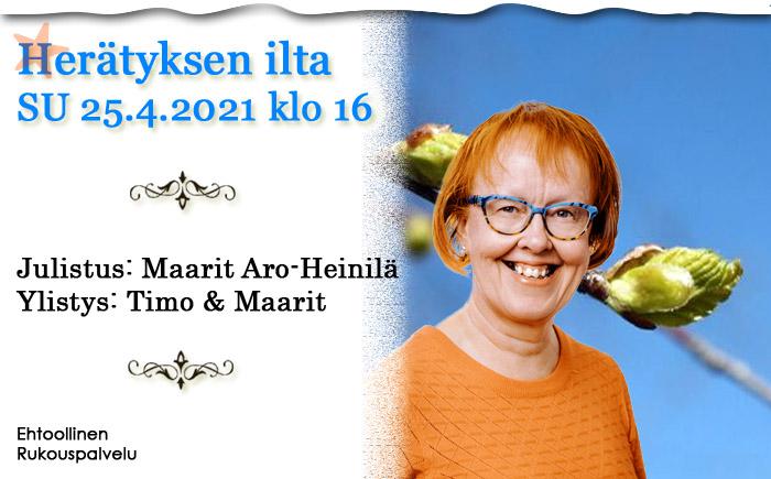 SU 25.4.2021 Herätyksen ilta klo 16 – Maarit Aro-Heinilä