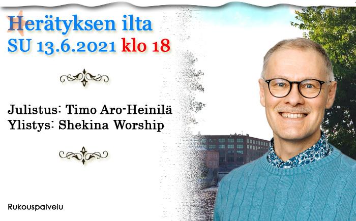 SU 13.6.2021 klo 18 Herätyksen ilta  – Timo Aro-Heinilä