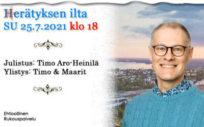 SU 25.7.2021 klo 18 Herätyksen ilta – Timo Aro-Heinilä