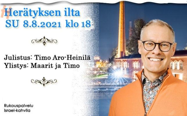 SU 8.8.2021 klo 18 Herätyksen ilta  – Timo Aro-Heinilä