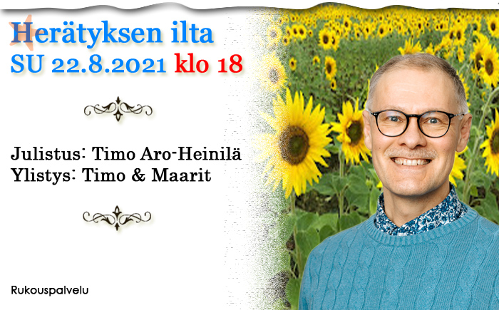 SU 22.8.2021 klo 18 – Herätyksen ilta – Timo Aro-Heinilä