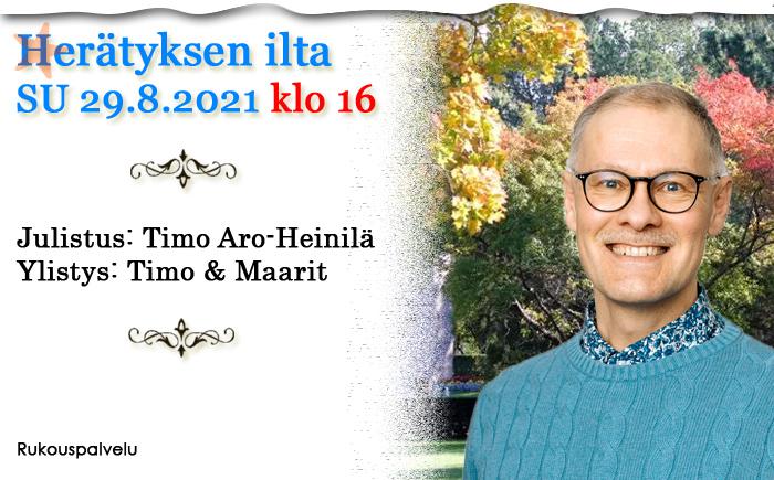 SU 29.8.2021 klo 18 – Herätyksen ilta – Timo Aro-Heinilä