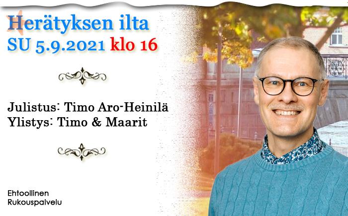 SU 5.9.2021 klo 16 – Herätyksen ilta – Timo Aro-Heinilä