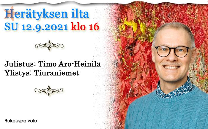 SU 12.9.2021 klo 16 Herätyksen ilta – Timo Aro-Heinilä
