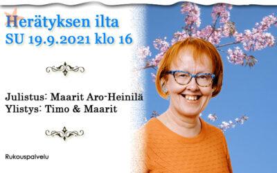 SU 19.9.2021 klo 16 Herätyksen ilta – Maarit Aro-Heinilä
