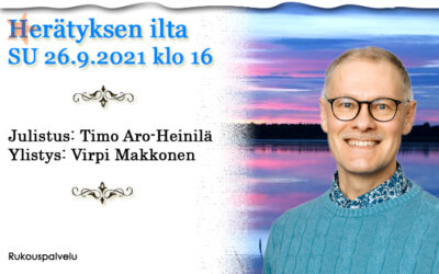 SU 26.9.2021 klo 16 Herätyksen ilta – Timo Aro-Heinilä