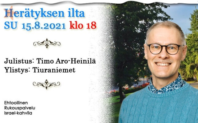 SU 15.8.2021 klo 18 Herätyksen ilta  – Timo Aro-Heinilä