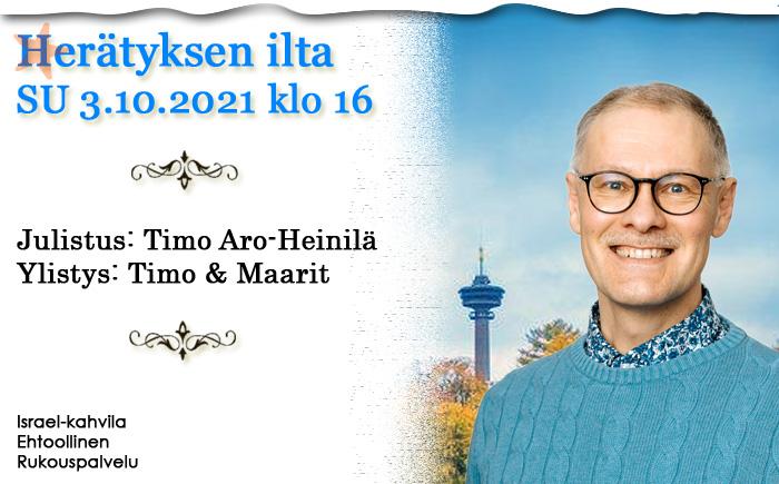 SU 3.10.2021 Herätyksen ilta – Timo Aro-Heinilä