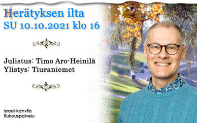 SU 10.10.2021 Herätyksen ilta – Timo Aro-Heinilä