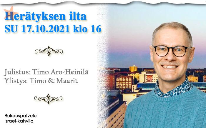 SU 17.10.2021 Herätyksen ilta klo 16 – Timo Aro-Heinilä